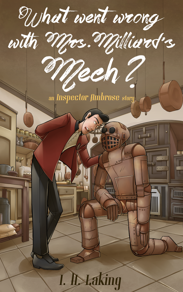 What Went Wrong With Mrs Milliard's Mech?: An Inspector Ambrose Story.